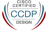 Cisco Certified: CCDP Design